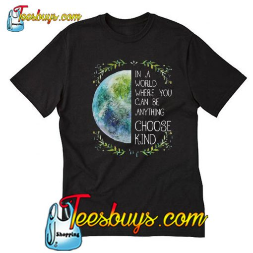 In A World Where You T-shirt