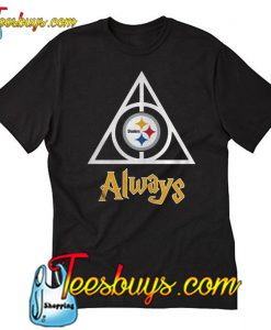 Steelers Always T-Shirt