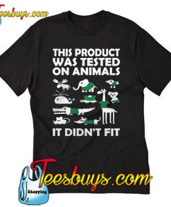 This product was tested T-shirt