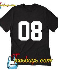 08 T-Shirt
