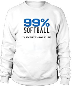 99 % Softball 1% Everything Else Sweatshirt
