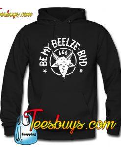 Be my Beelze bud 666 Hoodie