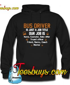 Bus driver is just a job title Hoodie