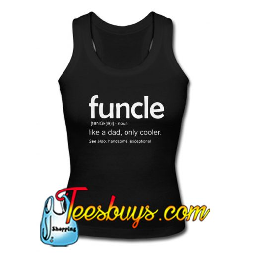 Funcle noun like Tank Top