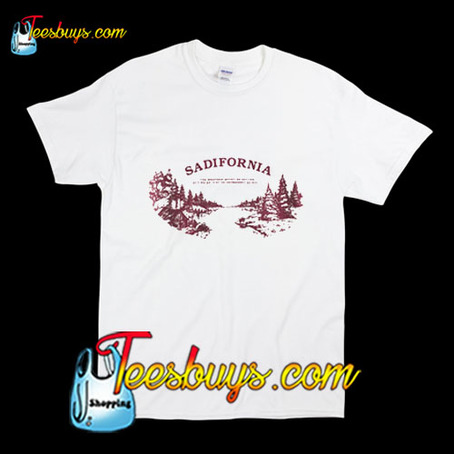Sadifornia T-Shirt