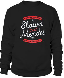 Shawn Mendes We Dont Have To Be Ordinary Sweatshirt