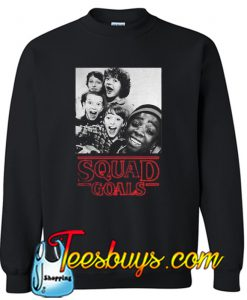 Stranger Things Squad Goals Sweatshirt