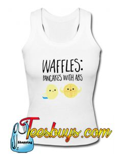 Waffles pancakes with abs Tank Top