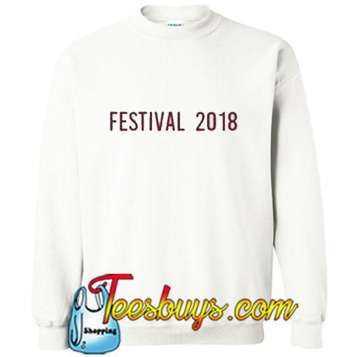 festival 2018 sweatshirt