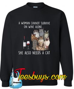 A Woman Cannot Survive On Wine Sweatshirt