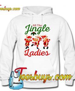 All the jingle ladies Hoodie