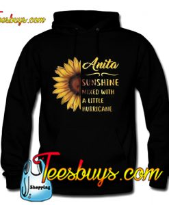 Anita sunshine mixed with a little hurricane Hoodie