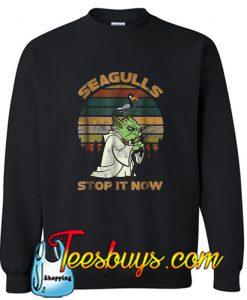 Seagulls Stop It Now Sweatshirt