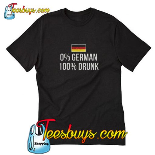 0 % German 100 Percent Drunk Oktoberfest Unisex T-Shirt Pj