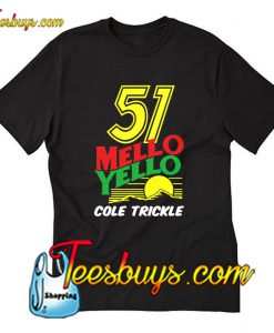 51 Mello Yello Cole Trickle T-Shirt Pj