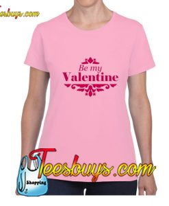 Be my valentine T-Shirt Pj