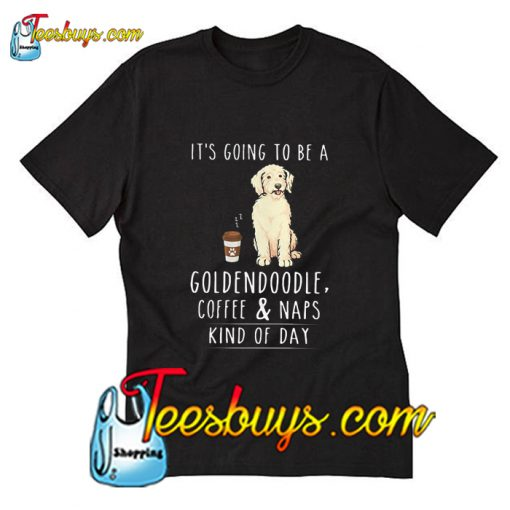 It's going to be a Goldendoodle T-Shirt Pj