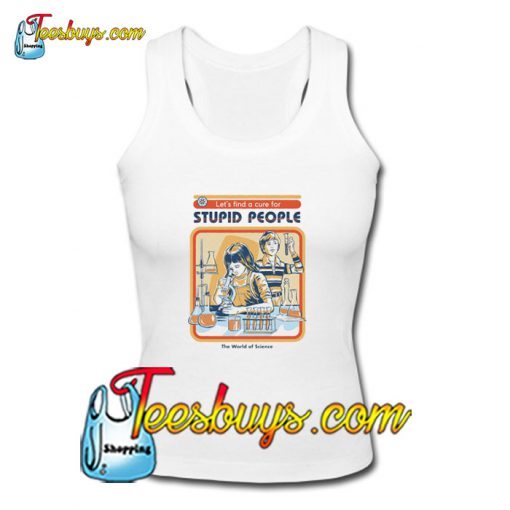 A Cure for Stupid People Tank Top Pj