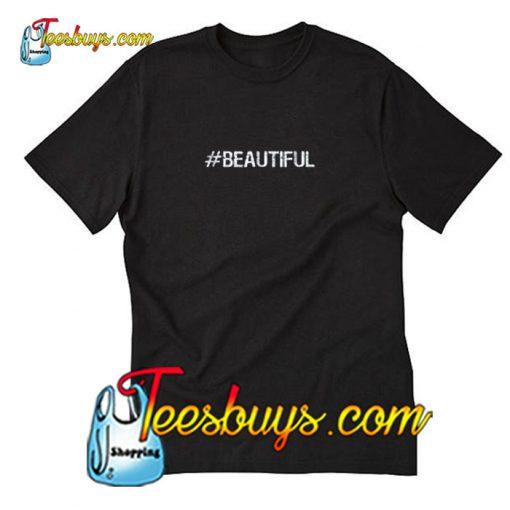 #BEAUTIFUL Trending Hashtag T-Shirt Pj