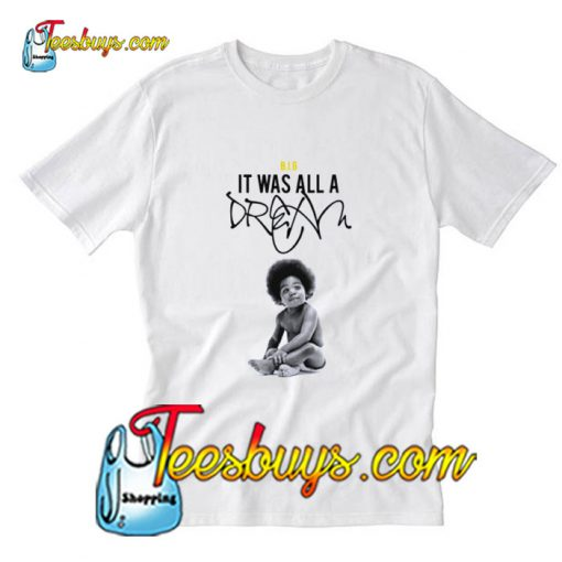 Notorious BIG It Was All a Dream T-Shirt Pj