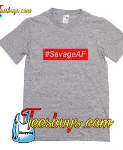 #SavageAF T-Shirt Pj