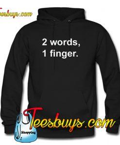 2 Word 1 Finger Hoodie Ez025
