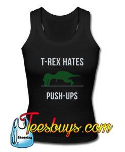 T Rex Hates Push Ups Tanktop Ez025
