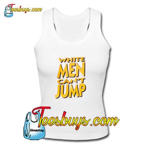 White Men Can't Jump Tank Top Pj