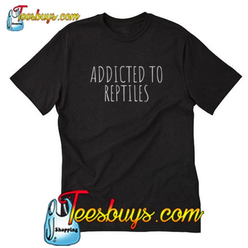 Addicted To Reptiles T-Shirt-SL