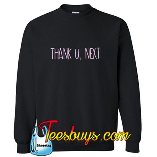 Thank U Next Ariana Grande Sweatshirt-SL