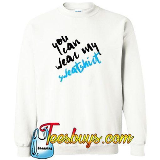You Can Wear My Sweatshirt-SL