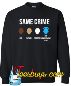 Same Crime Sweatshirt NT