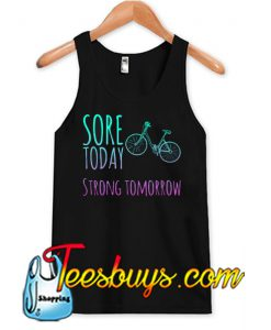 Sore today strong tomorrow Tank Top NT