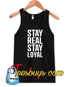 Stay Real Stay Loyal Slogan Tank Top NT