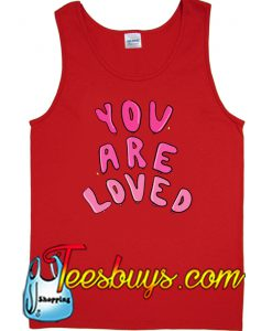 You Are Loved Tank Top NT