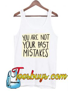 You Are Not Your PAST Tank Top NT