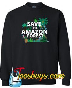 Save the Amazon Forest Sweatshirt NT