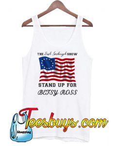 Stand up for betsy ross Tank Top NT