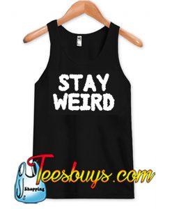 Stay Weird Tank Top NT