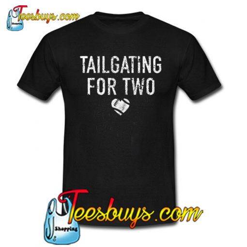 Tailgating for Two Trending T-Shirt NT