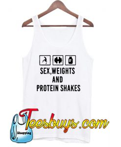 sex, weights and protein shakes Tank Top NT