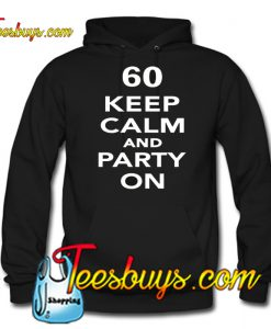 60 Keep calm and party on Hoodie NT