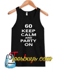 60 Keep calm and party on Tank Top NT