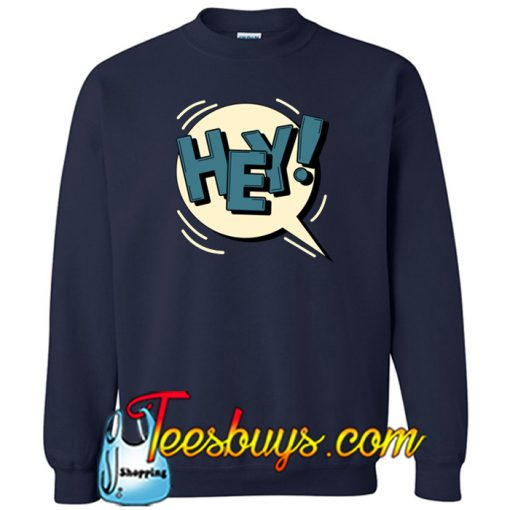 (Hey) Sweatshirt NT