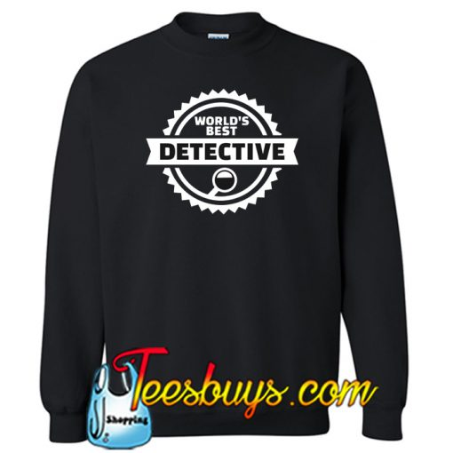 World's best Detective Sweatshirt NT