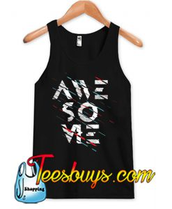 Awesome TANK TOP SR