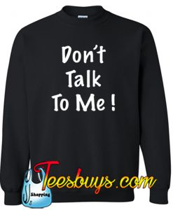 Do not talk SWEATSHIRT SR