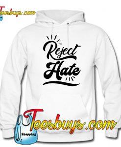 'Reject Hate HOODIE SR
