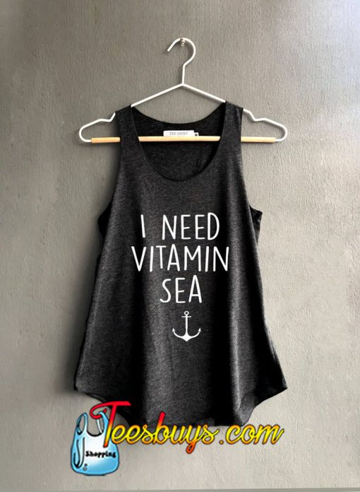 I need vitamin sea Shirt Vacation Tank top SN