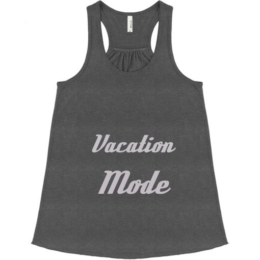 Vacation Mode Tank Top SR